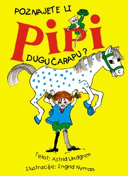 Poznajete li Pipi Dugu Čarapu? Astrid Lindgren, Ingrid Nyman (ilustr.) Golden marketing