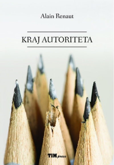 Kraj autoriteta Alain Renaut TIM press