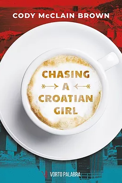 Chasing a croatian girl Cody McClain Brown Vorto Palabra