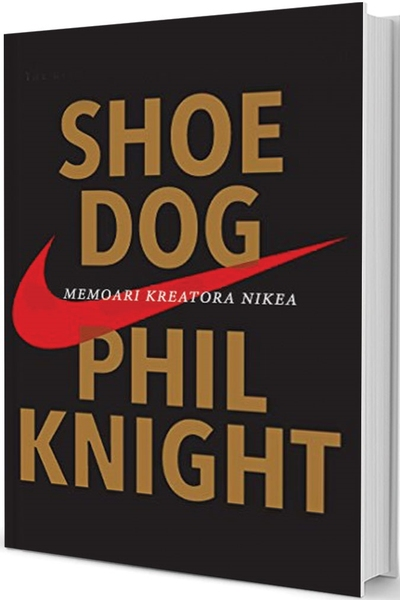 Shoe dog : memoari kreatora Nikea Philip Knight Mate